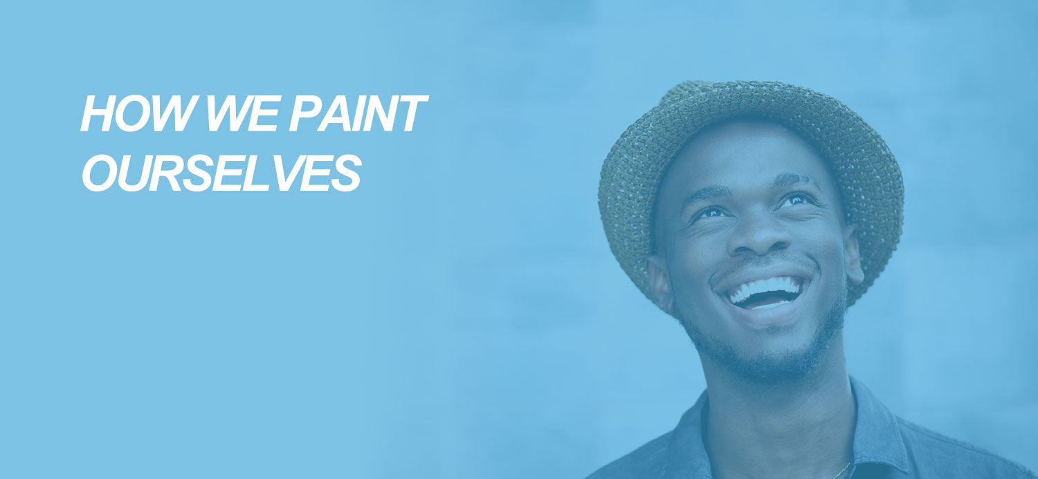 How We Paint Ourselves